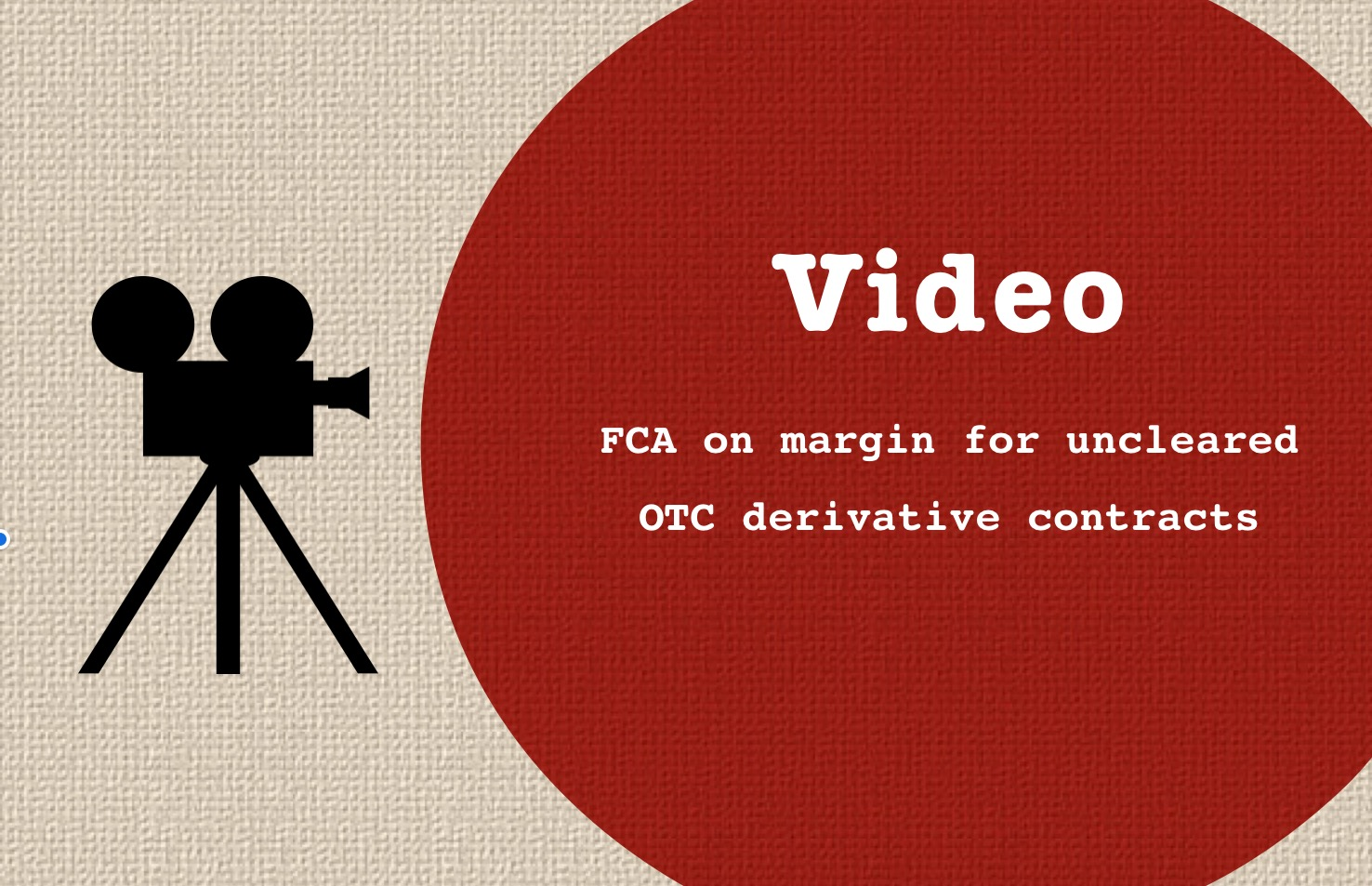 fca video Margin uncleared OTC derivative contracts